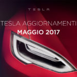 Tesla Aggiornamenti Maggio 2017